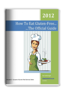 How to Eat Gluten Free - The Official Guide 2012